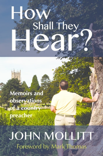 How Shall They Hear - Memoirs and observations of a country preacher ebook by John Mollitt