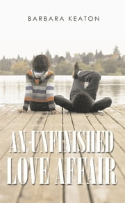 An Unfinished Love Affair ebook by Barbara Keaton
