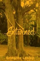 Entwined ebook by Bridgitte Lesley