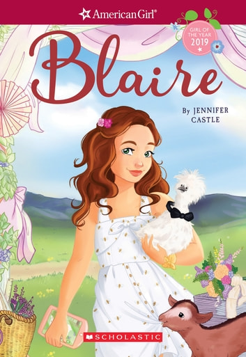 Blaire (American Girl: Girl of the Year 2019, Book 1) ebook by Jennifer Castle