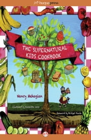 The Supernatural Kids Cookbook ebook by Nancy Mehagian,Alexandra Conn,Bridget Fonda
