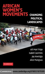African Women's Movements ebook by Tripp,Aili Mari