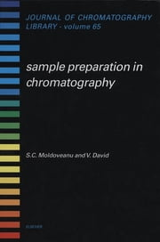 Sample Preparation in Chromatography ebook by S.C. Moldoveanu,V. David