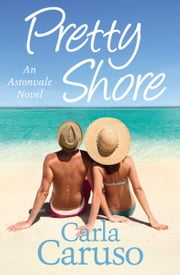 Pretty Shore: an Astonvale novel ebook by Carla Caruso