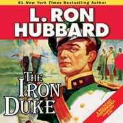 The Iron Duke - A Novel of Rogues, Romance, and Royal Con Games in 1930s Europe audiobook by L. Ron Hubbard