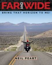 Far and Wide - Bring That Horizon to Me! ebook by Neil Peart