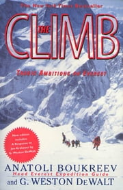 The Climb - Tragic Ambitions on Everest ebook by Anatoli Boukreev,G. Weston DeWalt