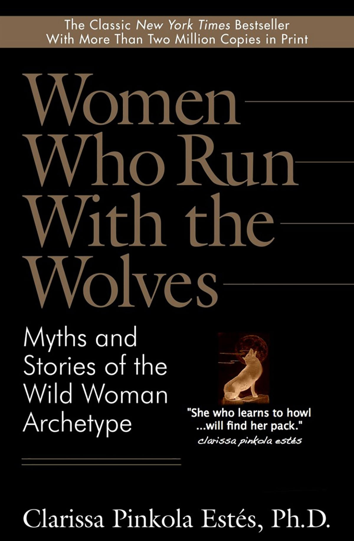 Women Who Run With The Wolves  Myths And Stories Of The Wild Woman  Archetype Ebook