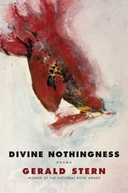 Divine Nothingness: Poems ebook by Gerald Stern