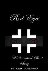 Red Eyes [Steampunk] ebook by Eric Johnson