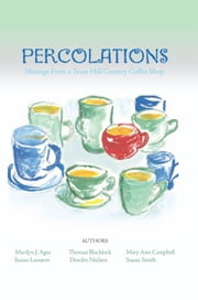 PERCOLATIONS - Musings From A Texas Hill Country Coffee Shop ebook by Thomas G. Blacklock