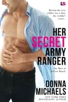 Her Secret Army Ranger ebook by Donna Michaels