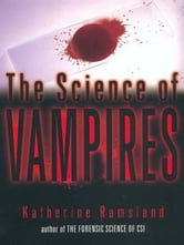 The Science of Vampires ebook by Katherine Ramsland