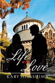 Life over Love ebook by Kary Hisashima