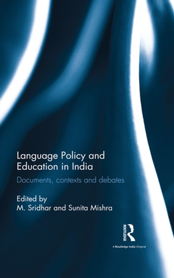 Language Policy and Education in India - Documents, contexts and debates ebook by