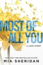 Most of All You ebook by Mia Sheridan