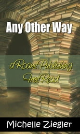 Any Other Way ebook by Michelle Ziegler