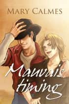 Mauvais timing ebook by Mary Calmes,Anne Solo