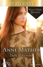 Dark Seductions/Stay Through The Night/Bedded For The Italian's Pleasure/The Pregnancy Affair ebook by Anne Mather