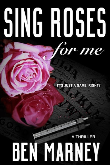 Sing Roses for Me ebook by Ben Marney