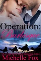 Operation: Burlesque ebook by Michelle Fox