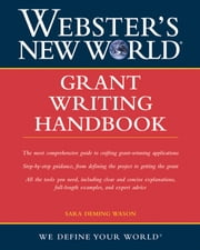 Webster's New World Grant Writing Handbook ebook by Sara Wason