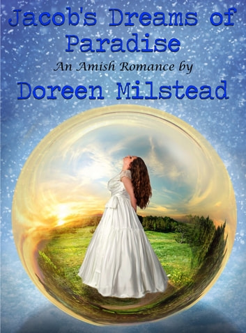 Jacob's Dreams Of Paradise: An Amish Romance ebook by Doreen Milstead