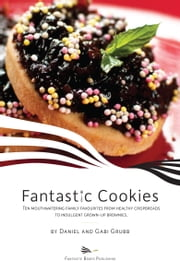 Fantastic Cookies ebook by Daniel and Gabi Grubb