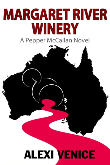 Margaret River Winery ebook by Alexi Venice