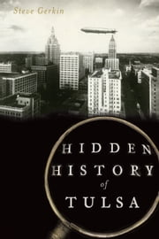 Hidden History of Tulsa ebook by Steve Gerkin