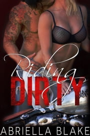Riding Dirty ebook by Abriella Blake