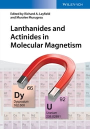 Lanthanides and Actinides in Molecular Magnetism ebook by Richard Layfield,Muralee Murugesu