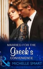 Married For The Greek's Convenience (Mills & Boon Modern) (Brides for Billionaires, Book 4) ebook by Michelle Smart
