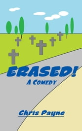 ERASED! - A Comedy ebook by Chris Payne