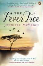 The Fever Tree ebook by Jennifer McVeigh