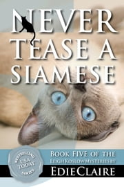 Never Tease a Siamese ebook by Edie Claire