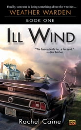 Ill Wind - Book One of the Weather Warden ebook by Rachel Caine