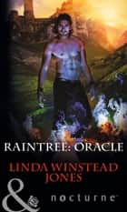 Raintree: Oracle (Mills & Boon Nocturne) (Raintree, Book 5) ebook by Linda Winstead Jones
