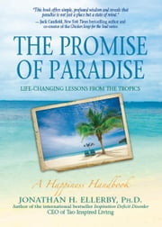 The Promise of Paradise ebook by Jonathan H. Ellerby, Ph.D.