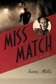 Miss Match: An Allie Fortune Mystery ebook by Mills,Sara