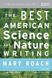 The Best American Science and Nature Writing 2011 - The Best American Series ebook by Mary Roach,Tim Folger