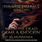 When the Dead Come A Knockin' audiobook by B.L. Brunnemer