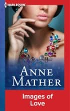 Images of Love ebook by Anne Mather