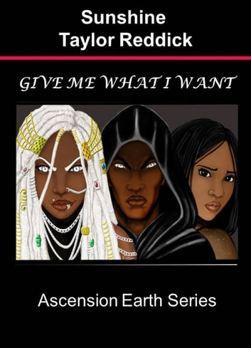 Give Me What I Want ebook by Sunshine Taylor Reddick