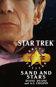 Star Trek: Signature Edition: Sand and Stars ebook by Diane Duane,A.C. Crispin
