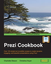 Prezi Cookbook ebook by Charlotte Olsson,Christina Hoyer