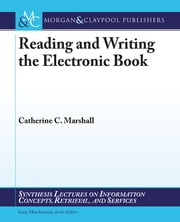 Reading and Writing the Electronic Book ebook by Catherine Marshall