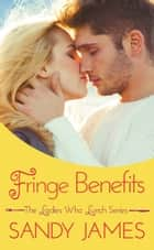 Fringe Benefits ebook by Sandy James