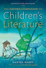 The Oxford Companion to Children's Literature ebook by Daniel Hahn