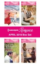 Harlequin Romance April 2018 Box Set - Island Fling to Forever\Captivated by the Brooding Billionaire\A Contract, A Wedding, A Wife?\Unlocking the Millionaire's Heart ebook by Sophie Pembroke, Rebecca Winters, Christy McKellen,...